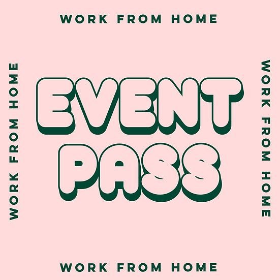 work from home | event pass