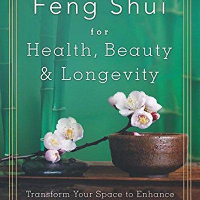Feng Shui for Health, Beauty & Longevity