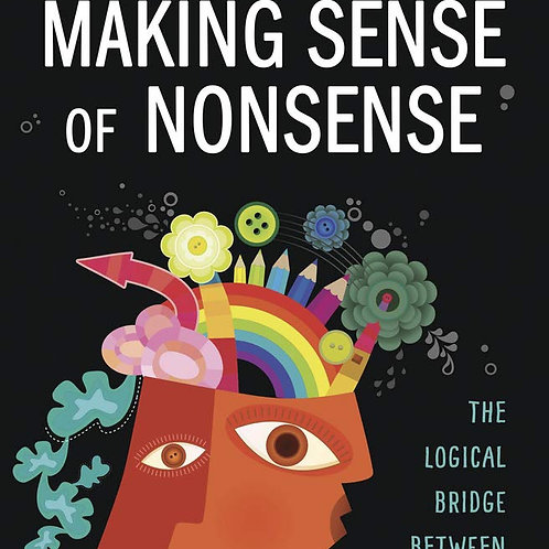 Making Sense of Nonsense: The Logical Bridge Between Science & Spirituality