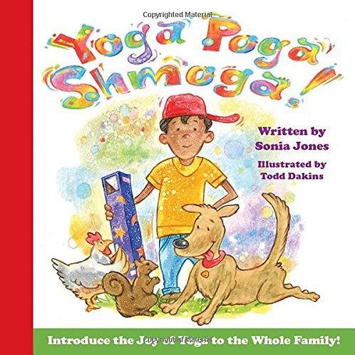 Yoga Poga Shmoga! by Sonia Jones