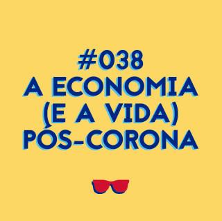 Donas da P@#$% Toda - #RIPcapitalismo? Economia (e vida) pós-coronavírus