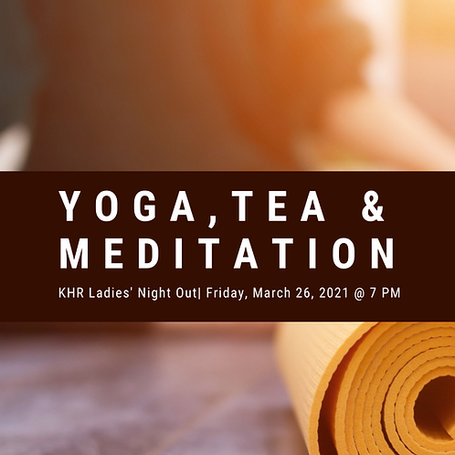 KHR Ladies' Night Out - Yoga, Tea, and Meditation