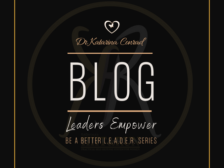 5 Steps To Empower Your Team - Be a Better L.E.A.D.E.R. Series