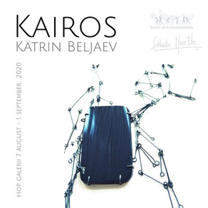 Kätrin Beljaev KAIROS 7.08.- 1.09.2020