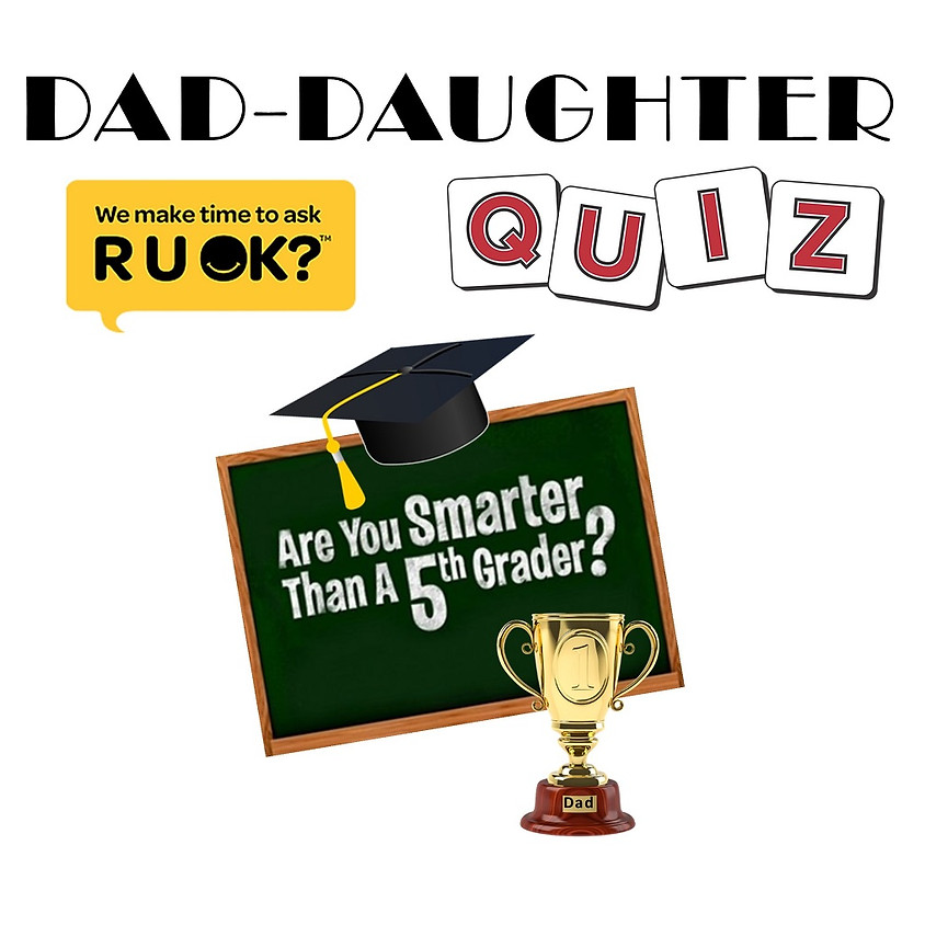 RUOK? Dad-Daughter Charity Quiz Night