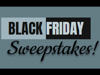 Black Friday Sweepstakes!