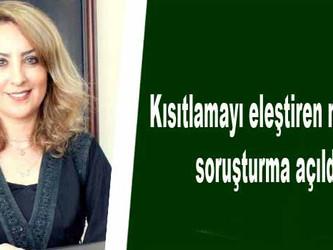 Kısıtlamayı eleştiren müdür İpek Çulha'na soruşturma açıldı!