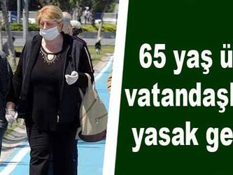 65 yaş üstü vatandaşlara yasak geldi..!