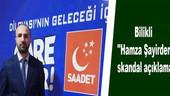 Bilikli ''Hamza Şayirden skandal açıklama!''