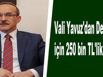 Vali Yavuz'dan Demir Ali için 250 bin TL'lik destek!