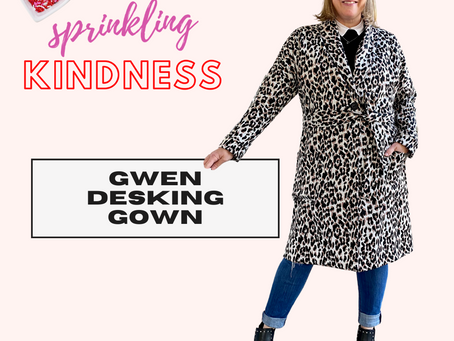 Sprinkling Kindness Project - Gwen Desking Gown