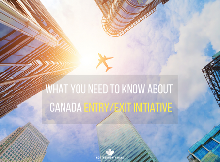 What You Need to Know About Canada Entry/Exit Initiative