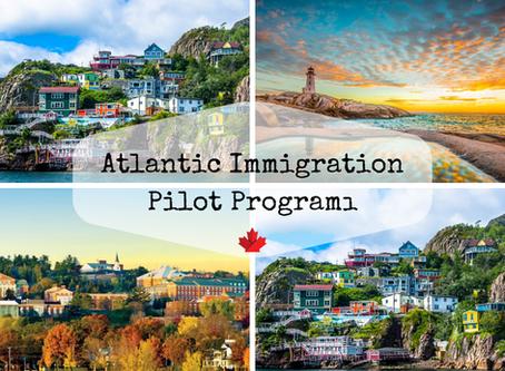 5 Maddede Atlantic Immigration Pilot Programı