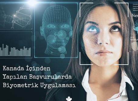Kanada Vize ve Göçmenlik Başvurularında Biyometrik Uygulaması Kanada İçinde de Başladı