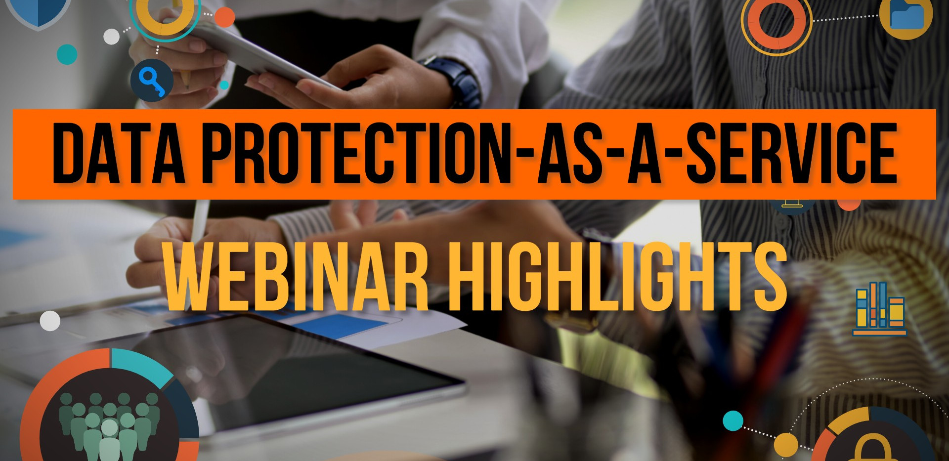 Webinar: Data-Protecton-as a-Service highlights