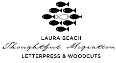 Laura Beach Thoughtful Migration Letterpres & Woodcuts