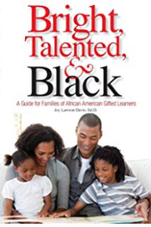 Bright, Talented & Black: A Guide for Families of African American Gifted...