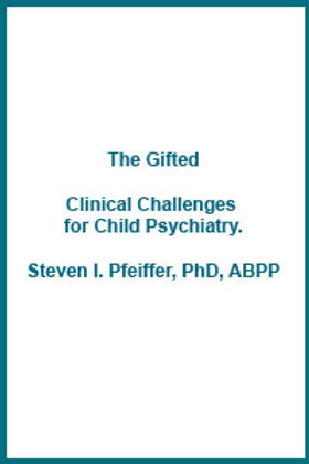 The Gifted: Clinical Challenges for Child Psychiatry