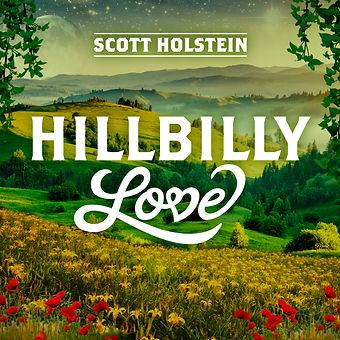 Scott Holstein_Hillbilly Love_Classic_7-