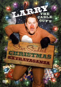 Larry The Cable Guys: Christmas Extravaganza