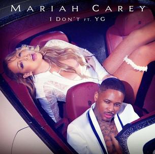 Mariah Carey - I Don't Ft. YG