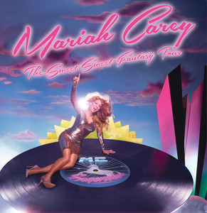 Mariah Carey: The Sweet Sweet Fantasy Tour