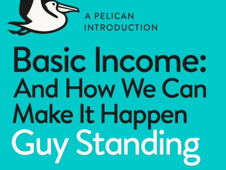 Review: Guy Standing's 'Basic Income and How We Can Make It Happen'