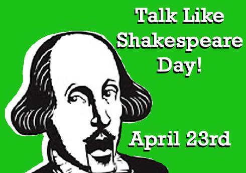 Talk Like Shakespeare Day!