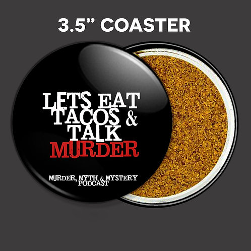 Let's Eat Tacos & Talk Murder Coaster