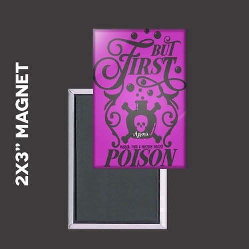 But First Poison Magnet