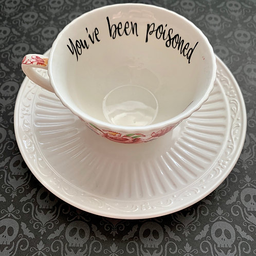 You've Been Poisoned Teacup