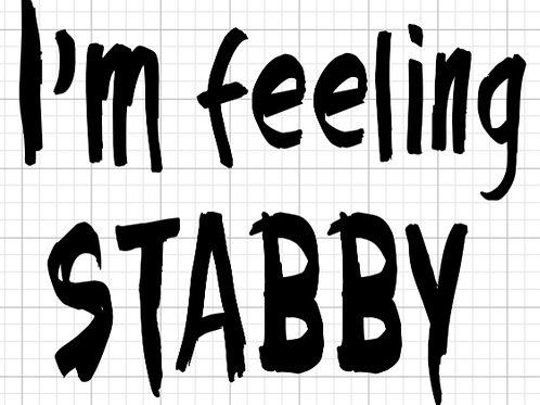I'm Feeling Stabby Pilsner Glass