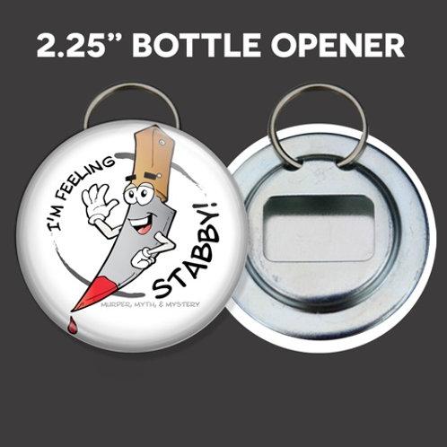 """""""I'm Feeling Stabby"""" Bottle Opener"""