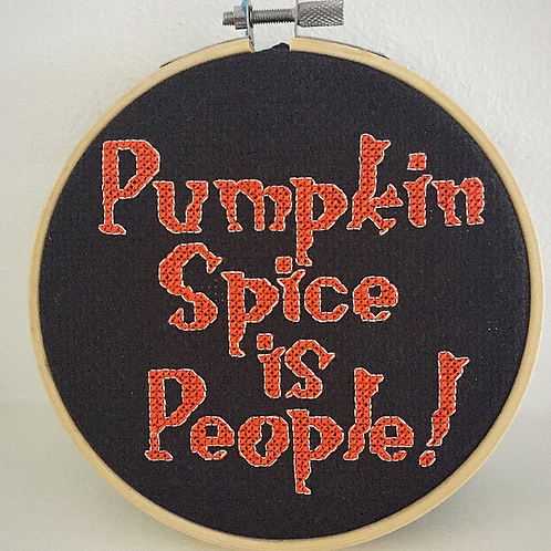Pumpkin Spice Is People! Cross Stitch Pattern