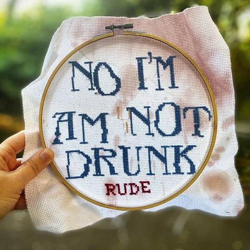 No I'm Not Drunk Cross Stitch Kit