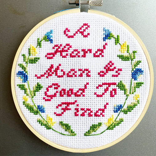 A Hard Man Is Good To Find Cross Stitch Kit