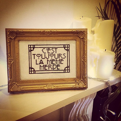 "French  ""It's always the Same Sh**"" Cross Stitch Pattern 5""X7"""
