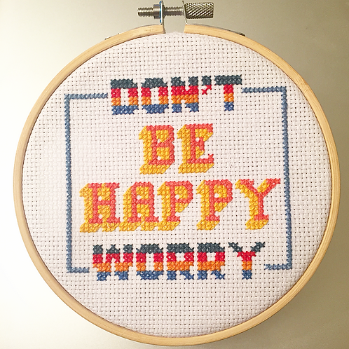 Don't Be Happy Worry Cross Stitch Kit