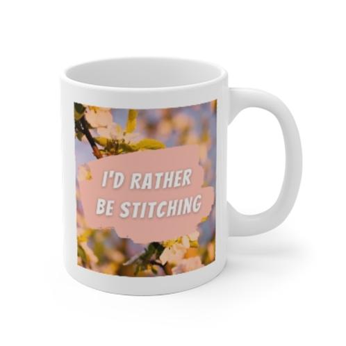 I'd Rather Be Stitching Ceramic Mug