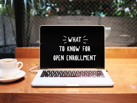 Open Enrollment: What You Need to Know