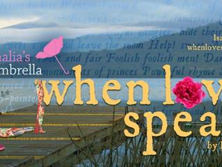 When Love Speaks, Feb. 9 - 25