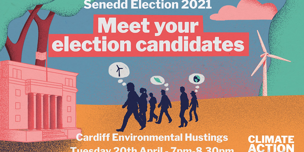 Environment and Climate Change Hustings: Cardiff Candidates Senedd 2021