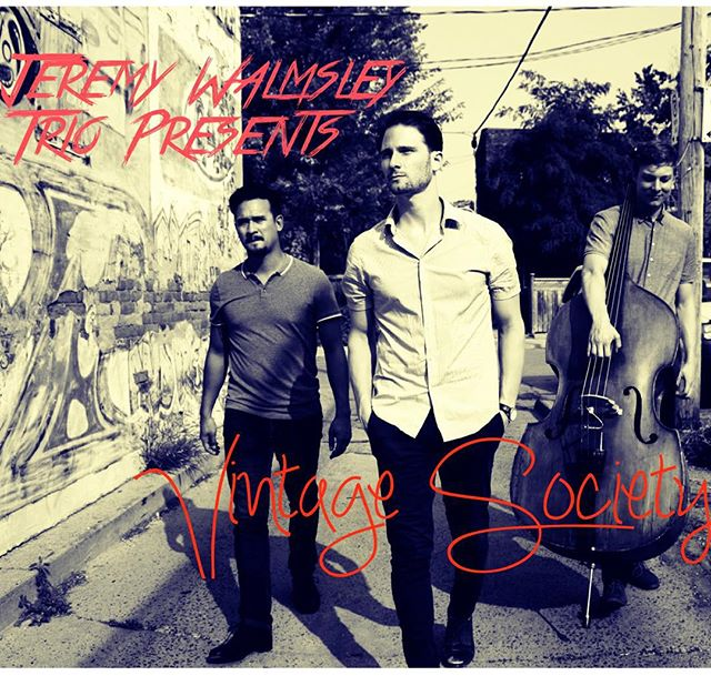 TONIGHT!... Introducing 'Vintage Society' by The Jeremy Walmsley Trio
