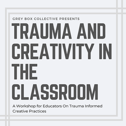 Trauma & Creativity in the Classroom