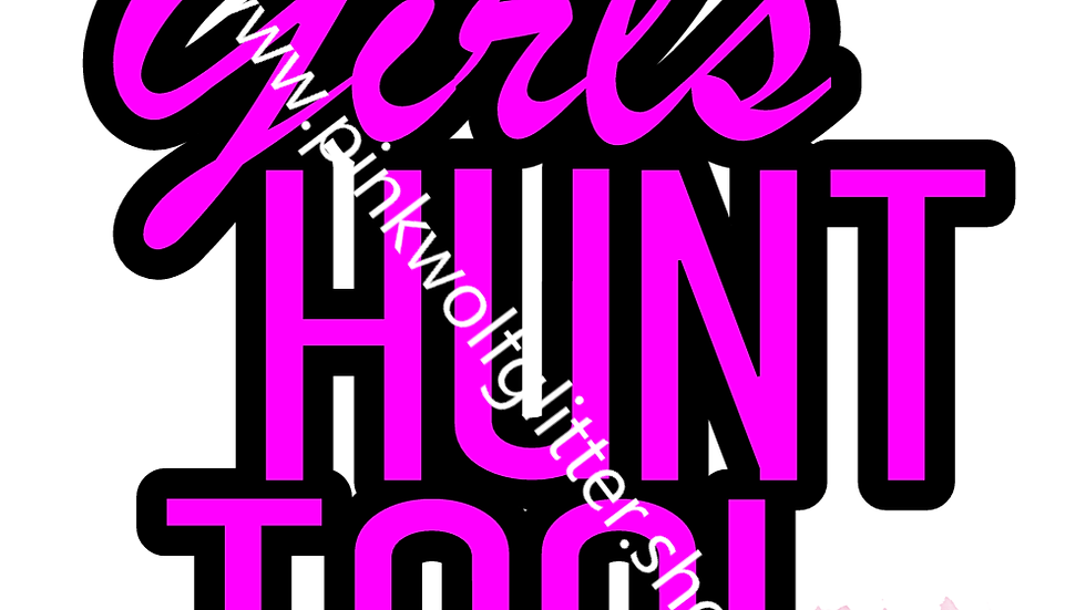 Girls Hunt Too SVG