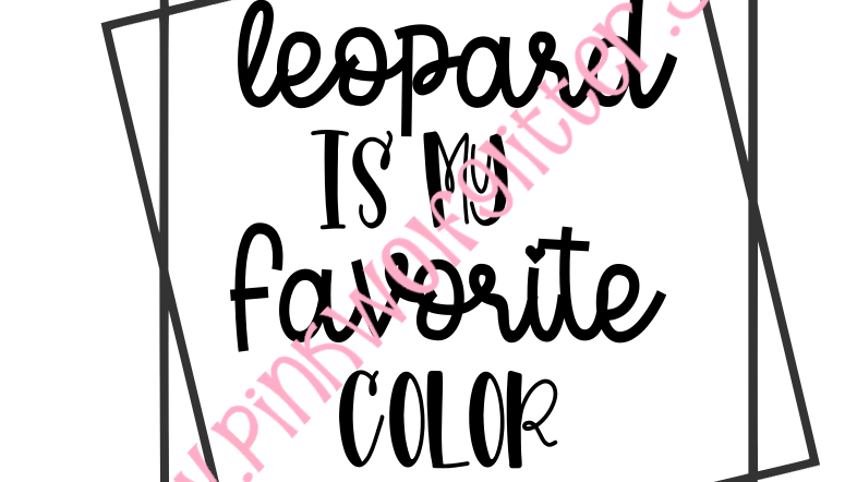 Leopard is my Favorite Color Double Square SVG