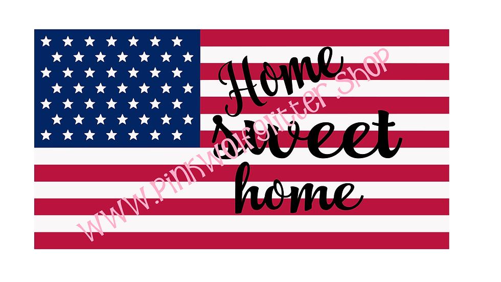 Home Sweet Home Flag/Patriotic SVG