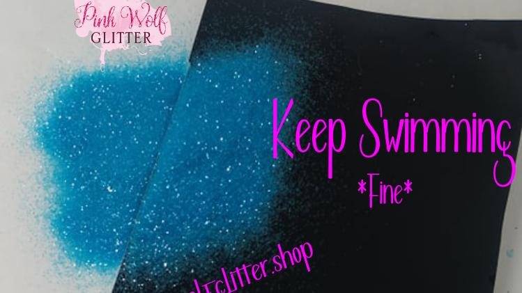 Keep Swimming *Fine*