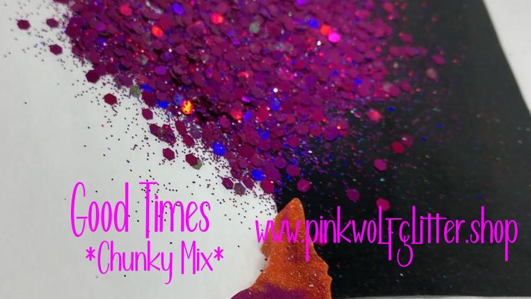 Good Times *HOLO Chunky Mix*