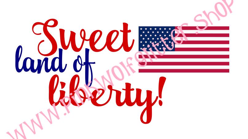 Sweet Land of Liberty Flag/Patriotic SVG